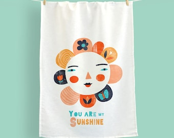 You are my Sunshine tea towel, dish towel, 100% cotton, floursack tea towel, cook's gift, gift for Mom, kitchen gift