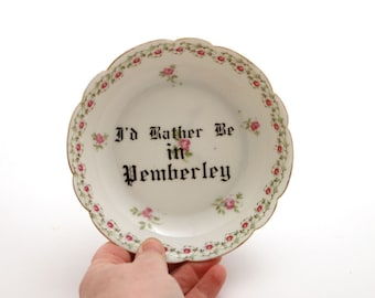 Jane Austen - Pride and Prejudice - Mr. Darcy - I'd rather be in Pemberley - key dish - jewelry holder
