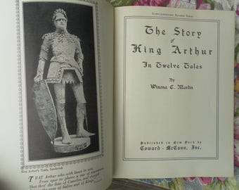 The Story of King Arthur In Twelve Tales by Winona C. Martin  1915