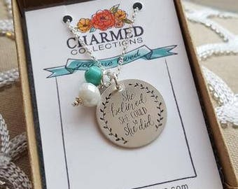 She Believed She Could Necklace, Handstamped Sterling Silver Jewelry, Inspirational Necklace, Affirmation Necklace, Mantra Necklace