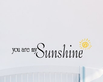 You Are My Sunshine Wall Decal - Nursery Decor - Childrens Wall Decor