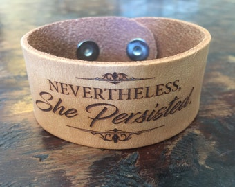 Nevertheless, she persisted leather cuff bracelet
