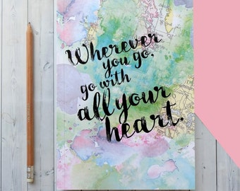 Travel Journal - Graduation Gift - Wherever You Go, Go With All Your Heart - Inspirational Quote - Writing Journal - Leaving Gift - Notebook
