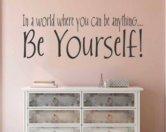 Be Yourself, Vinyl Wall Lettering, Vinyl Wall Decals, Vinyl Decals, Vinyl Lettering, Wall Decals, Inspirational Decal, Wall Quotes