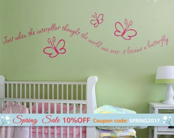 Butterfly Wall Decal, Just When The Caterpillar Thought Butterfly Wall Quote, Girls Bedroom Wall Decal, Butterfly Wall Decor Sticker,