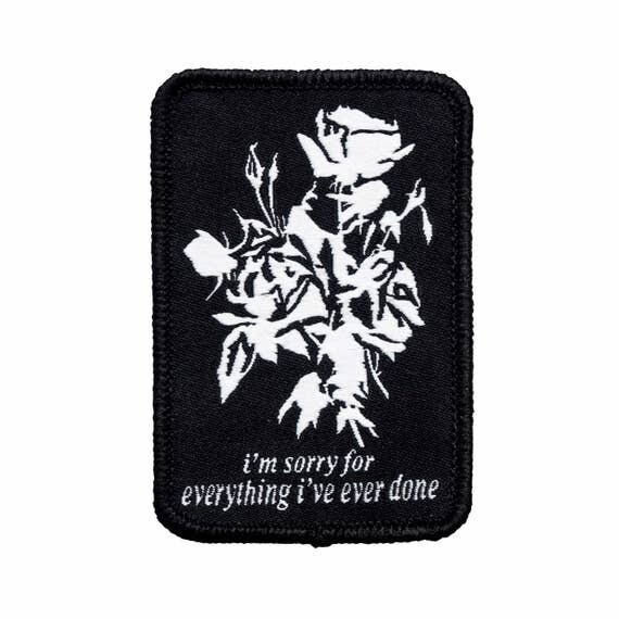 I'm sorry for everything I've ever done patch. Iron on rose patch. Flowers and text badge.