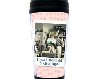 """Funny Travel Mug Gift """"I Was Normal 3 Cats Ago"""" Crazy Cat Lady ~ Thermal, Insulated ~ Perfect for Cat Lovers"""