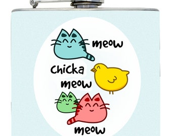"""Funny Gift Flask """"Meow Chicka Meow Meow"""" Cute for Cat Lovers and Chicken Fans ~ Fun 6 oz Stainless Steel Hip Flask"""