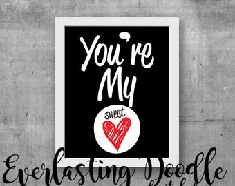 You're my Sweetheart, Love Print, Wall Art Printable, Love Quote, Valentines, Wedding Gift, Valentine's Day ,Typography,I belong to you
