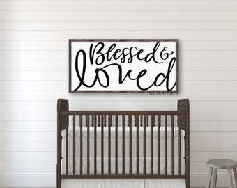 Blessed and Loved | Nursery Sign | Over The Crib | Nursery Decor | Wall Art | Wood Sign| Playroom Sign | Wall Art| Children's | OVERSIZED