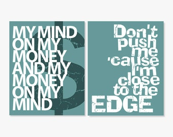 Hip Hop Rap Music Old School Songs Retro Art Prints - Dont Push Me Cause I'm Close To The Edge - Mind on My Money - Teal Green 8x10 & more