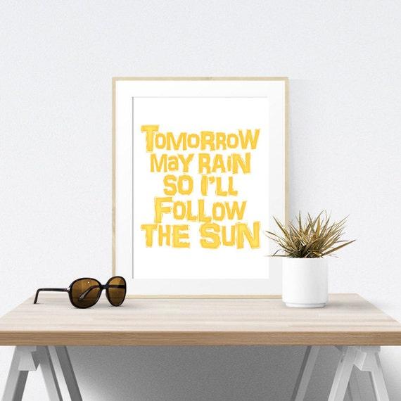 Beatles Typography Print - Song Lyrics Art Digital Print - Tomorrow May Rain Follow The Sun - Yellow