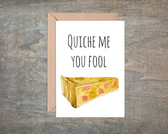 Quiche, stationary, watercolor, funny card, anniversary card, birthday, valentine's day.
