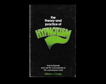 1970s Paperback: The Theory and Practice of Hypnotism, by William J. Ousby.  Vintage Book.
