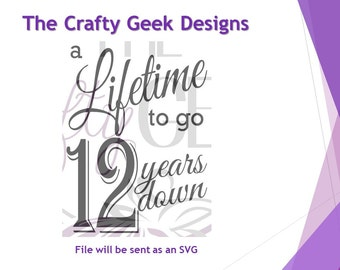 12 Years Down A Lifetime To Go 1st Anniversary SVG File