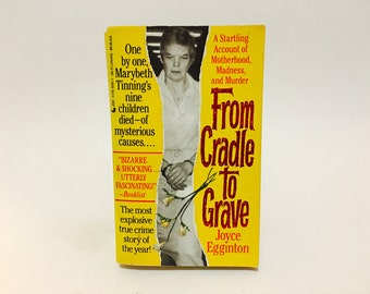 Vintage Non-Fiction Book From Cradle To Grave by Joyce Egginton 1990 Paperback True Crime