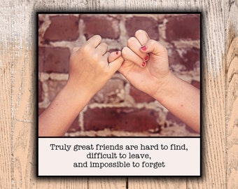 Magnet - True friends are hard to find, difficult to leave, and impossible to forget - Best Friend Gift Friends Forever BFF