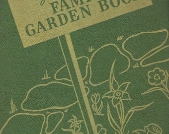Vintage 1940's Gardening Book - The Modern Family Garden Book