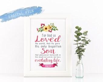 JOHN 3:16 Flowers Print {God So Loved the World}