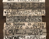 In this house we believe black lives kindness is everything wood sign 7 Boards custom order ASSEMBED