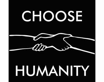 Choose Humanity Digital Download