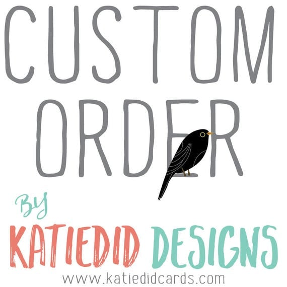 Custom order for Kelsey and her cool mom - Design and print work