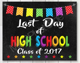 Last Day of High School Chalkboard sign, Instant Download, Last Day of School, Preschool Graduation Invitation, 8x10 sign, Graduation sign