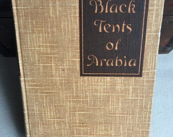 Rare 1935 First Edition Book Black Tents of Arabia My Life Among the Bedouins By Carl R. Raswan Antique Shelf Decorator Book