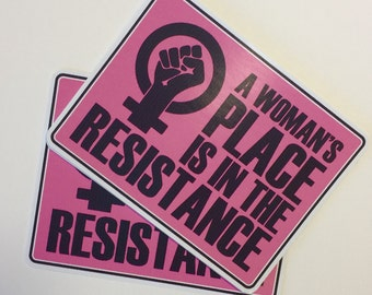 a woman's place is in the resistance | nasty woman | vinyl sticker