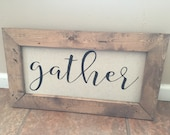 Gather Sign Farmhouse sign Framed Sign Framed Farmhouse Sign