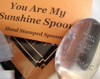 YOU Are MY SUNSHINE Spoon -Hand Stamped Teaspoon with tea.
