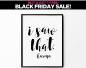 Karma Print, Black and White, Typography Wall Art, Cursive Poster, Handwritten Art,Minimalist, I Saw That, black friday