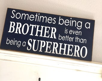 Large Wood Sign - Sometimes Being a Brother is Better - Subway Sign - Farmhouse Sign - Superhero Sign - Brother Sign - Home Decor - Nursery