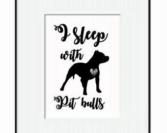 Printable Pitbull Dog, Wall Art, I sleep with Pit bulls wall decor, gift