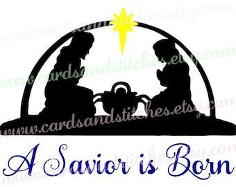 Nativity SVG - A Savior is Born SVG - Christmas SVG - Digital Cutting File - Cricut Cut - Instant Download - Svg, Dxf, Jpg, Eps, Png