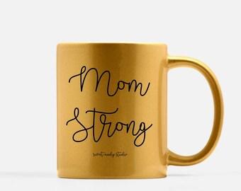 Mom Strong Metallic Coffee Mug (Gold, Pink or Silver) . Ceramic Mug . Personalized Mug . Mom Coffee Mug . Gold Mug . Silver Mug . Pink Mug
