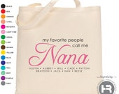 My Favorite People Call Me Nana Tote Bag - Perfect for Mother's Day Gift - Nana Christmas Gift or Nana Birthday Gift