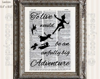 To Live Would Be An Awfully Big Adventure 2 on Vintage Upcycled Dictionary Art Print Book Print Recycled Peter Pan Compass Rose