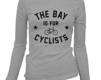 Women's The Bay Area is for Cyclists Long Sleeve Tee - S M L XL 2x - Ladies' T-shirt, Bicycle Shirt, Cycling Shirt, Racing Shirt, Bike SF