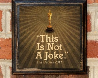 This is Not A Joke Quote 2017 Oscars Wall Art Sign Plaque Gift Present Vintage Style La La Land Moonlight Movie Best Picture Beatty Antique