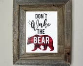 Don't Wake the Bear Print- INSTANT DOWNLOAD