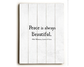 Wood Sign, Walt Whitman Quote, Peace is Always Beautiful, Leaves of Grass, Wood Plank Art, Wood Wall Art, Literary Print Decor, Office Decor
