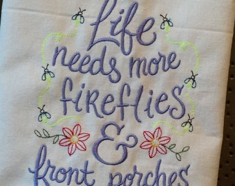 Life Needs More Fireflies & Front Porches white towel