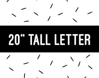 """20"""" TALL LETTER"""