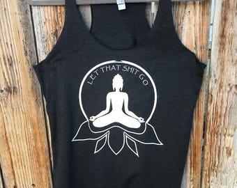 Let That Shit Go Shirt I Buddha I Meditate I Meditation Tank I Health Shirt I Spiritual I Calm I Zen I Exercise I Sleep I Focus I Relax