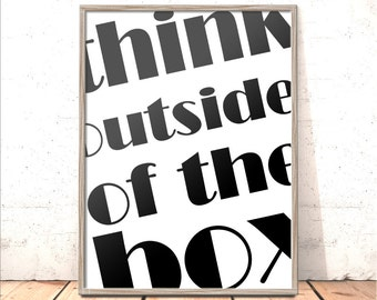 Think Outside Of The Box Print   Typography Print   Gift for Daughter, Sister, Girlfriend, Friend   Boyfriend, Husband, Graduation Gift