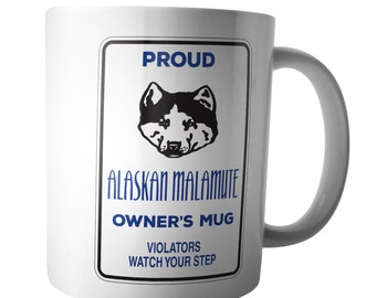 Proud Alaskan Malamute Owners Coffee Mug Warning Xmas Birthday Gift Doggie Tea Cup Walker Keeper Kennel Team Pet Animal Lover