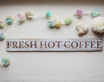 Coffee Sign Fresh Hot Hand Painted Wood 25 Inches Long by 3 Inches Wide Reclaimed Wood