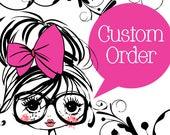 Custom Order for Aretana