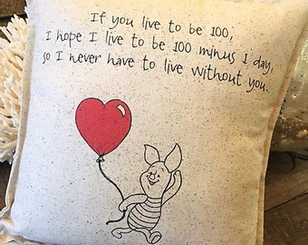 Winnie The Pooh Piglet Pillow,  12x12, rustic, quote, If you live to be 100, literary pillow, D